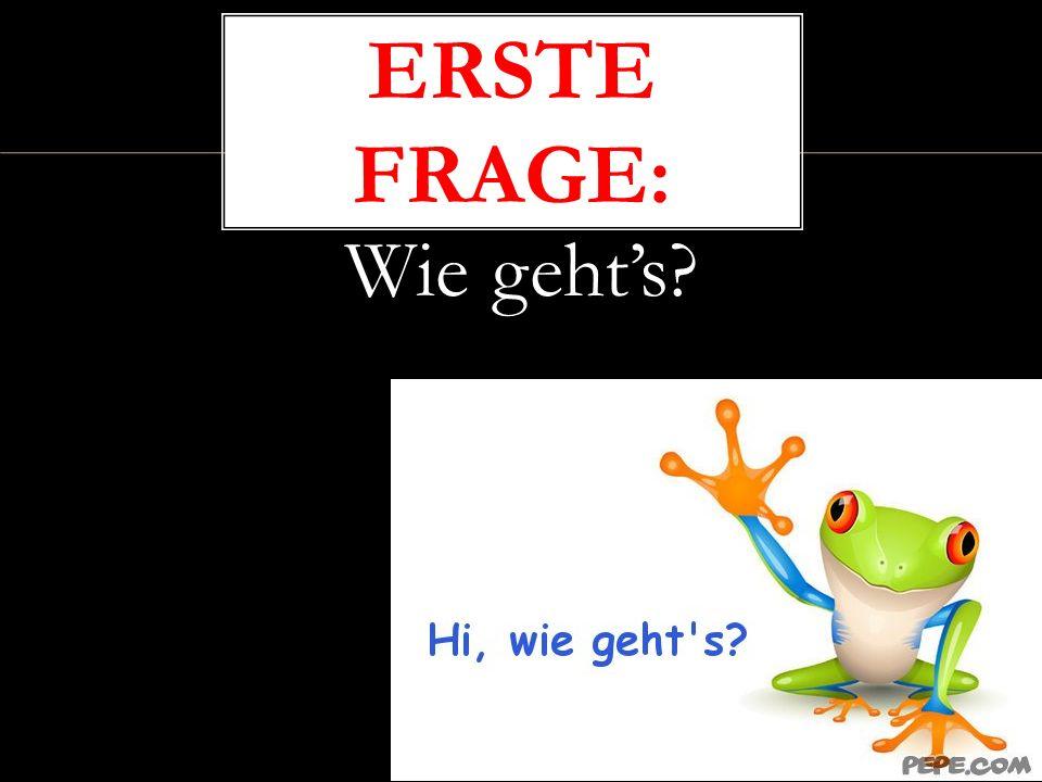 Was heisst Wichtige Frage auf Englisch.Wichtige Frage: How do you exchange pleasantries in German.