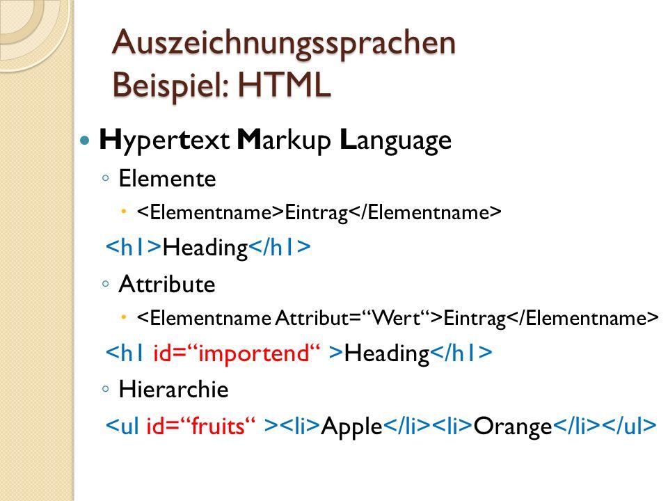 Auszeichnungssprachen Beispiel XML eXtensible Markup Language Elemente Hierarchie Eltern Element(e) Kind Element(e)