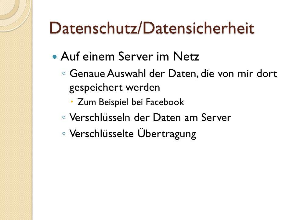 Datenschutz/Datensicherheit In der Cloud Selbe Situation wie bei einem Sever im Netz Zumeist laufen mehrere Datenstränge hier zusammen (Synchronisierung) schwer abzusichern