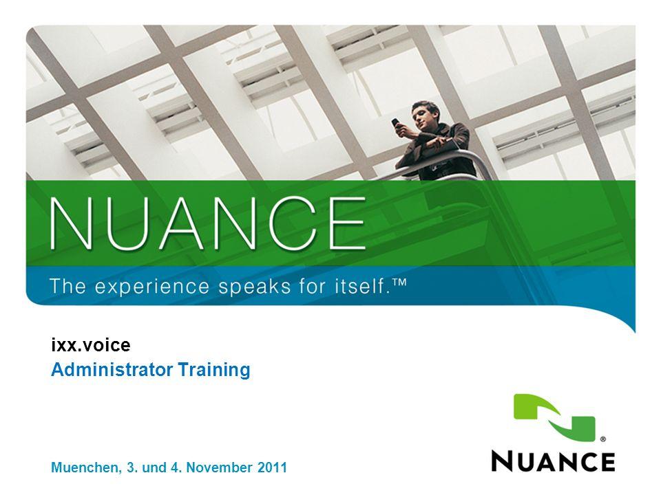 1 ixx.voice Administrator Training Muenchen, 3. und 4. November 2011