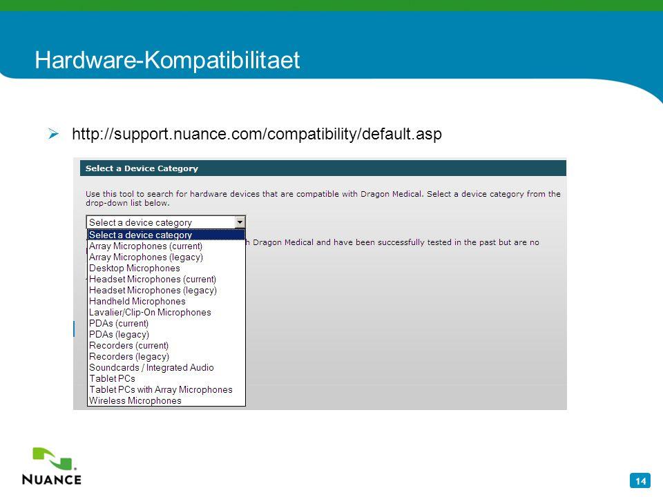 14 Hardware-Kompatibilitaet http://support.nuance.com/compatibility/default.asp