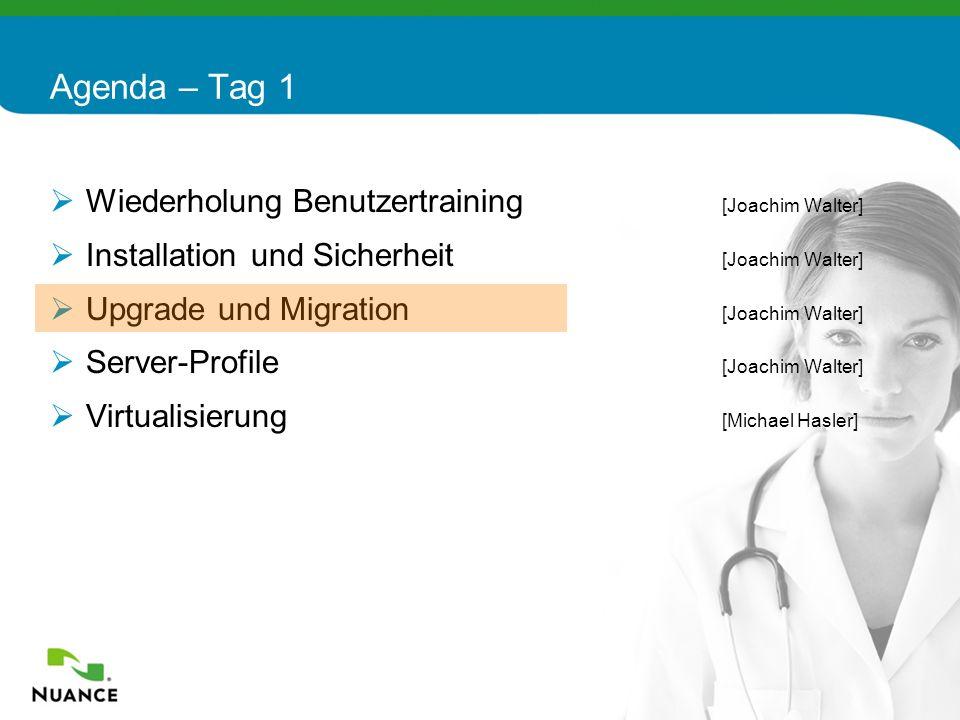 22 Wiederholung Benutzertraining [Joachim Walter] Installation und Sicherheit [Joachim Walter] Upgrade und Migration [Joachim Walter] Server-Profile [