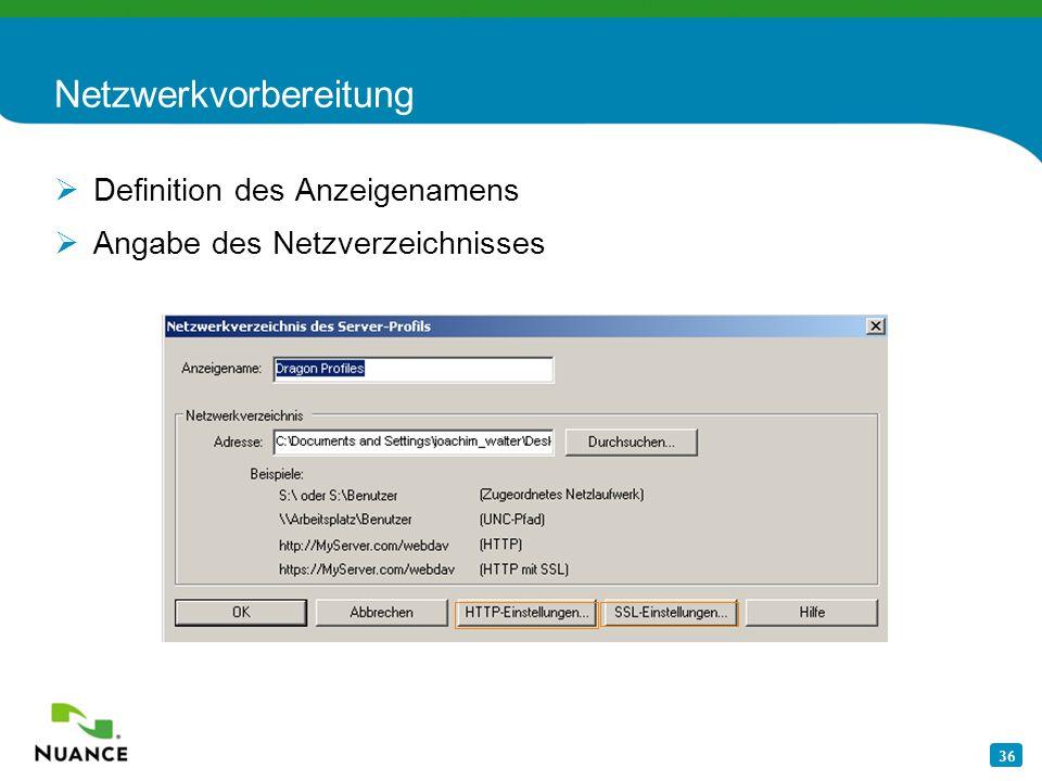 36 Netzwerkvorbereitung Definition des Anzeigenamens Angabe des Netzverzeichnisses