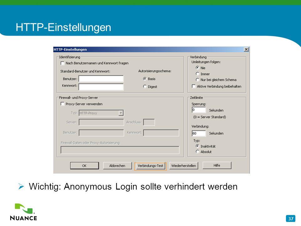 37 HTTP-Einstellungen Wichtig: Anonymous Login sollte verhindert werden