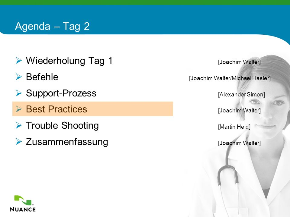 88 Agenda – Tag 2 Wiederholung Tag 1 [Joachim Walter] Befehle [Joachim Walter/Michael Hasler] Support-Prozess [Alexander Simon] Best Practices [Joachi