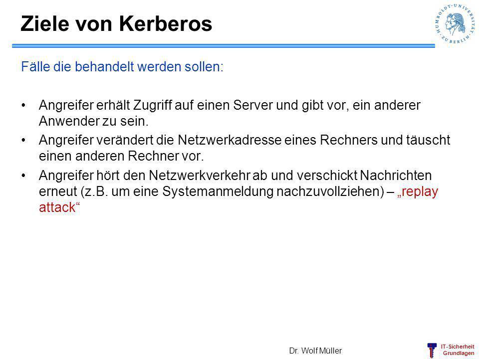 IT-Sicherheit Grundlagen Ziele von Kerberos Fälle die behandelt werden sollen: Angreifer erhält Zugriff auf einen Server und gibt vor, ein anderer Anw