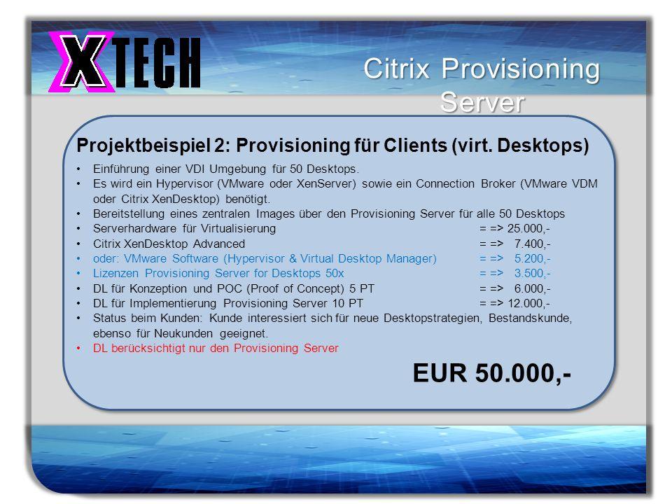 Titelmasterformat durch Klicken bearbeiten Citrix Provisioning Server Projektbeispiel 2: Provisioning für Clients (virt. Desktops) Einführung einer VD