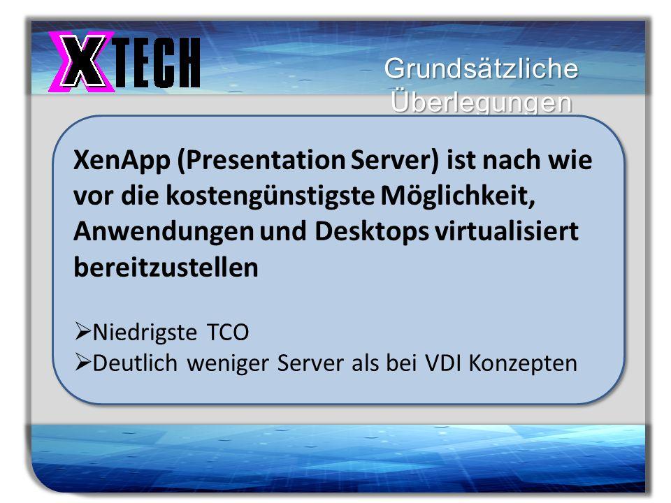 Titelmasterformat durch Klicken bearbeiten Grundsätzliche Überlegungen XenApp (Presentation Server) ist nach wie vor die kostengünstigste Möglichkeit,