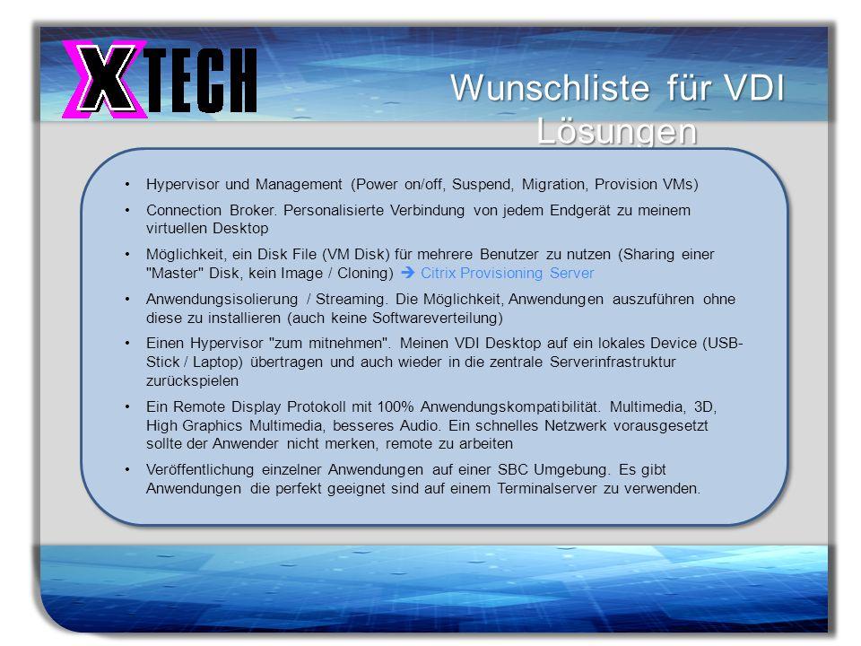 Titelmasterformat durch Klicken bearbeiten Wunschliste für VDI Lösungen Hypervisor und Management (Power on/off, Suspend, Migration, Provision VMs) Co