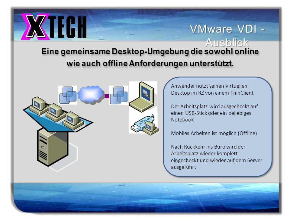Titelmasterformat durch Klicken bearbeiten VMware VDI - Ausblick Eine gemeinsame Desktop-Umgebung die sowohl online wie auch offline Anforderungen unt
