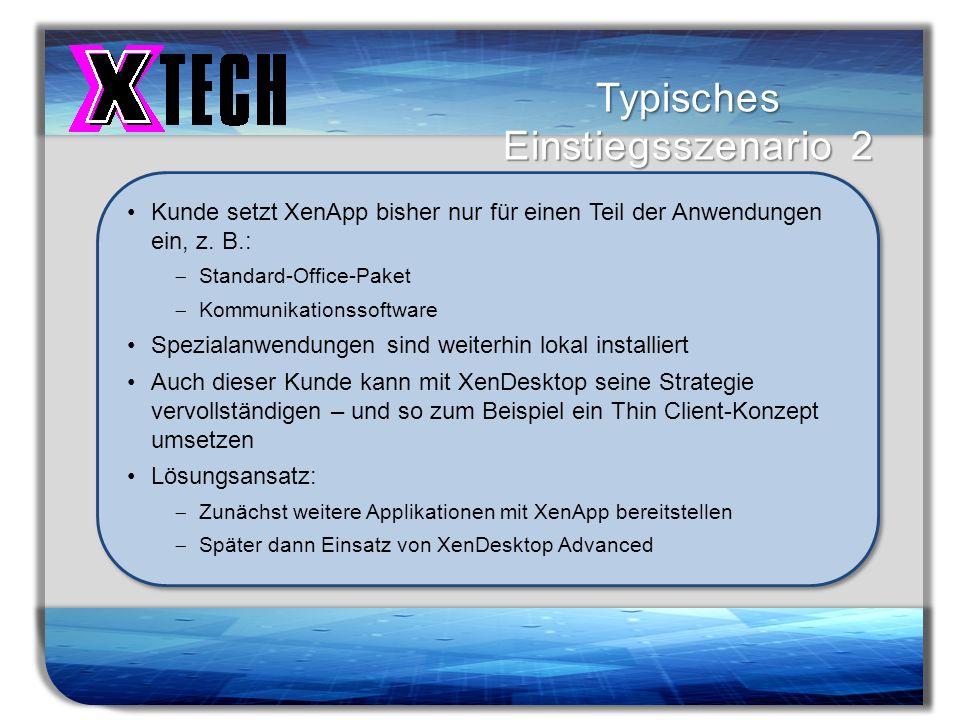 Titelmasterformat durch Klicken bearbeiten Typisches Einstiegsszenario 2 Kunde setzt XenApp bisher nur für einen Teil der Anwendungen ein, z. B.: Stan
