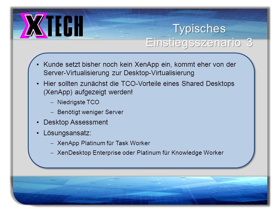 Titelmasterformat durch Klicken bearbeiten Typisches Einstiegsszenario 3 Kunde setzt bisher noch kein XenApp ein, kommt eher von der Server-Virtualisi