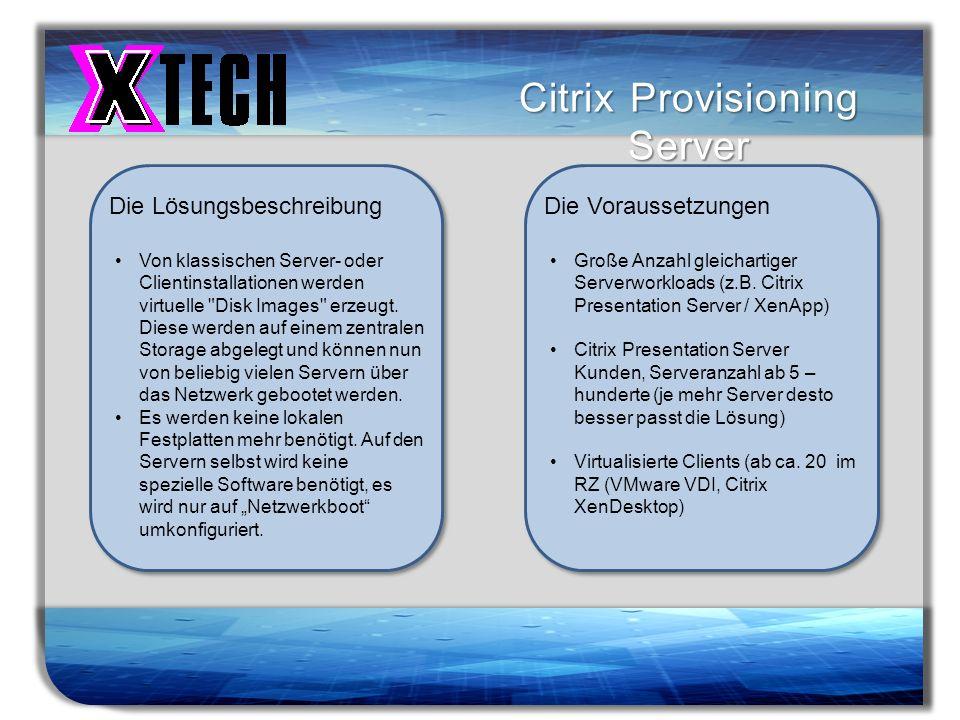 Titelmasterformat durch Klicken bearbeiten Citrix Provisioning Server Die Lösungsbeschreibung Von klassischen Server- oder Clientinstallationen werden