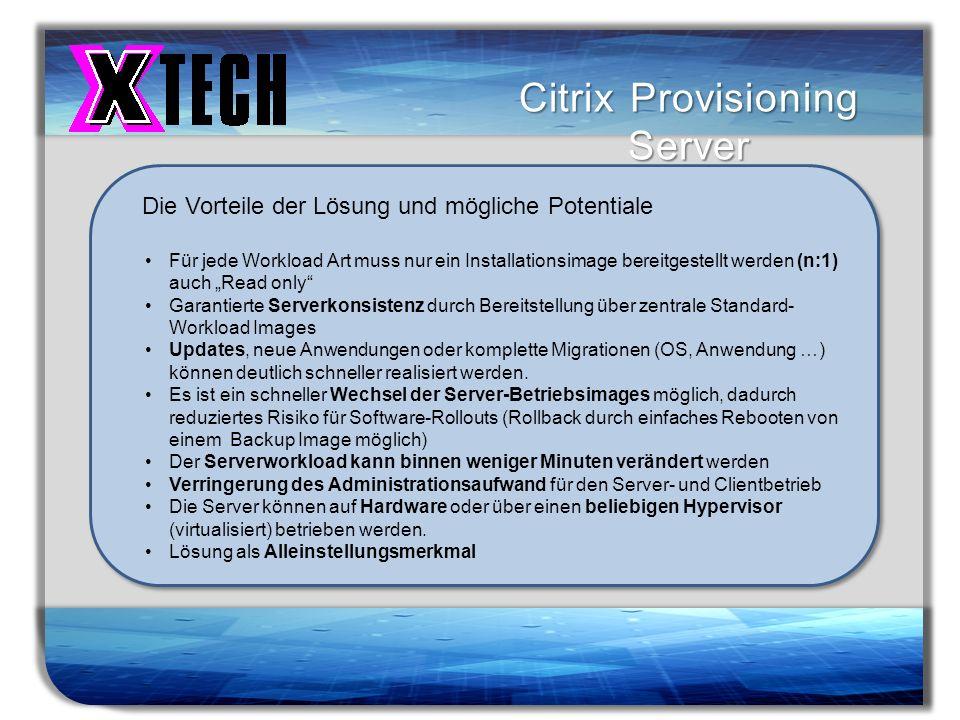 Titelmasterformat durch Klicken bearbeiten Citrix Provisioning Server Die Vorteile der Lösung und mögliche Potentiale Für jede Workload Art muss nur e