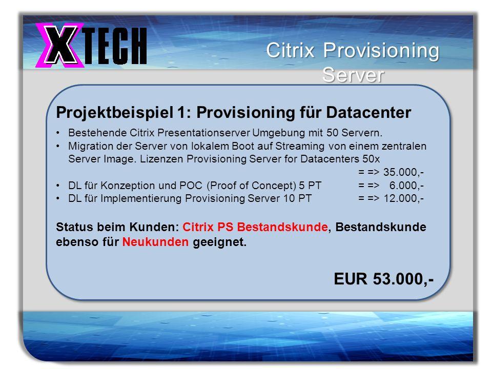 Titelmasterformat durch Klicken bearbeiten Citrix Provisioning Server Projektbeispiel 1: Provisioning für Datacenter Bestehende Citrix Presentationser
