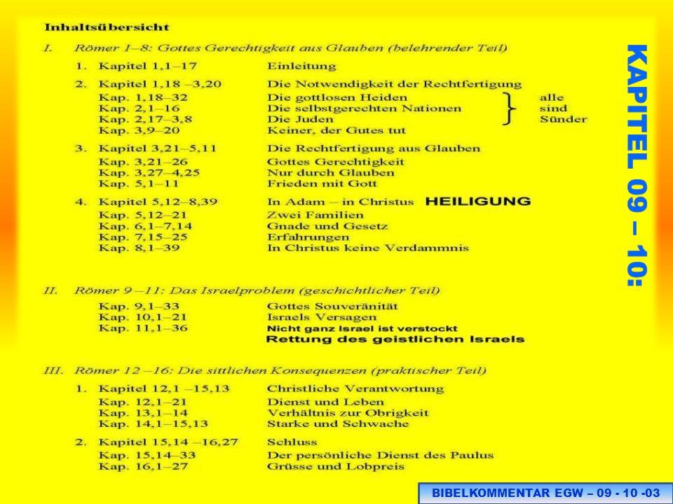 LICHTSTRAHLEN DES RÖMERBRIEFES DOKUMENTIERT VON ELLEN WHITE IM BIBELKOMMENTAR SEITE 057: BIBELKOMMENTAR EGW – 09 – 10 - 24 SIEHE ELLEN WHITE ZU 5.