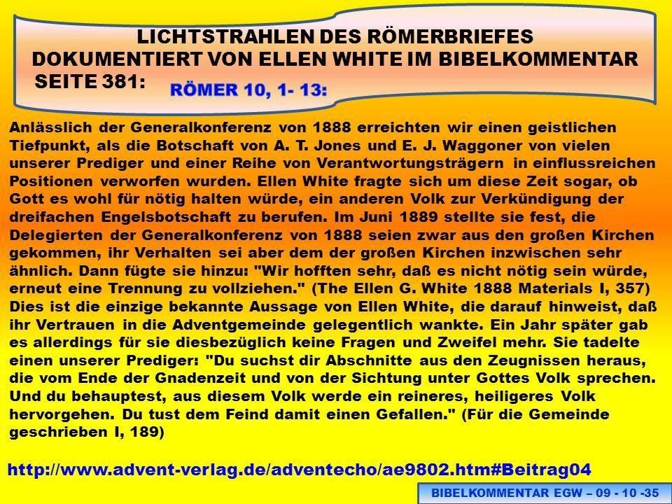 LICHTSTRAHLEN DES RÖMERBRIEFES DOKUMENTIERT VON ELLEN WHITE IM BIBELKOMMENTAR SEITE 381: BIBELKOMMENTAR EGW – 09 - 10 -35 http://www.advent-verlag.de/