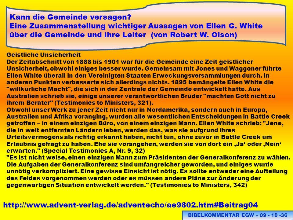 BIBELKOMMENTAR EGW – 09 - 10 -36 http://www.advent-verlag.de/adventecho/ae9802.htm#Beitrag04 Kann die Gemeinde versagen? Eine Zusammenstellung wichtig
