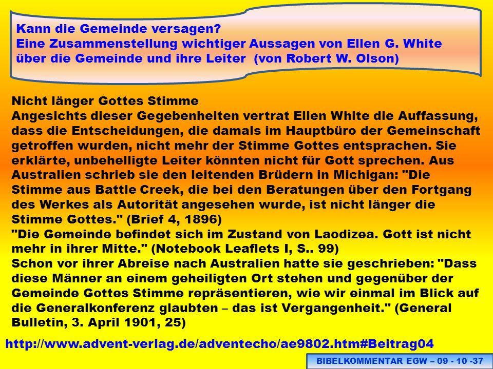 BIBELKOMMENTAR EGW – 09 - 10 -37 http://www.advent-verlag.de/adventecho/ae9802.htm#Beitrag04 Kann die Gemeinde versagen? Eine Zusammenstellung wichtig