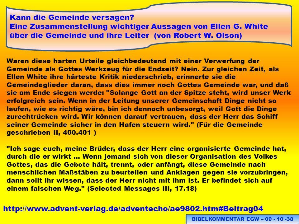 BIBELKOMMENTAR EGW – 09 - 10 -38 http://www.advent-verlag.de/adventecho/ae9802.htm#Beitrag04 Kann die Gemeinde versagen? Eine Zusammenstellung wichtig