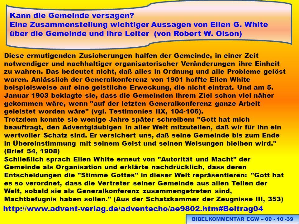 BIBELKOMMENTAR EGW – 09 - 10 -39 http://www.advent-verlag.de/adventecho/ae9802.htm#Beitrag04 Kann die Gemeinde versagen? Eine Zusammenstellung wichtig