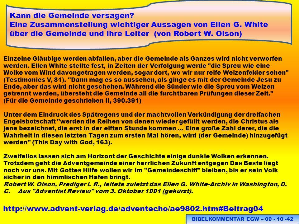 BIBELKOMMENTAR EGW – 09 - 10 -42 http://www.advent-verlag.de/adventecho/ae9802.htm#Beitrag04 Kann die Gemeinde versagen? Eine Zusammenstellung wichtig