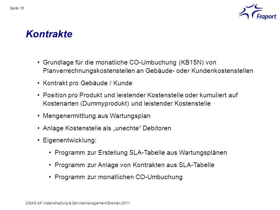 Kontrakte Seite 18 DSAG AK Instandhaltung & Servicemanagement Bremen 2011 Grundlage für die monatliche CO-Umbuchung (KB15N) von Planverrechnungskosten