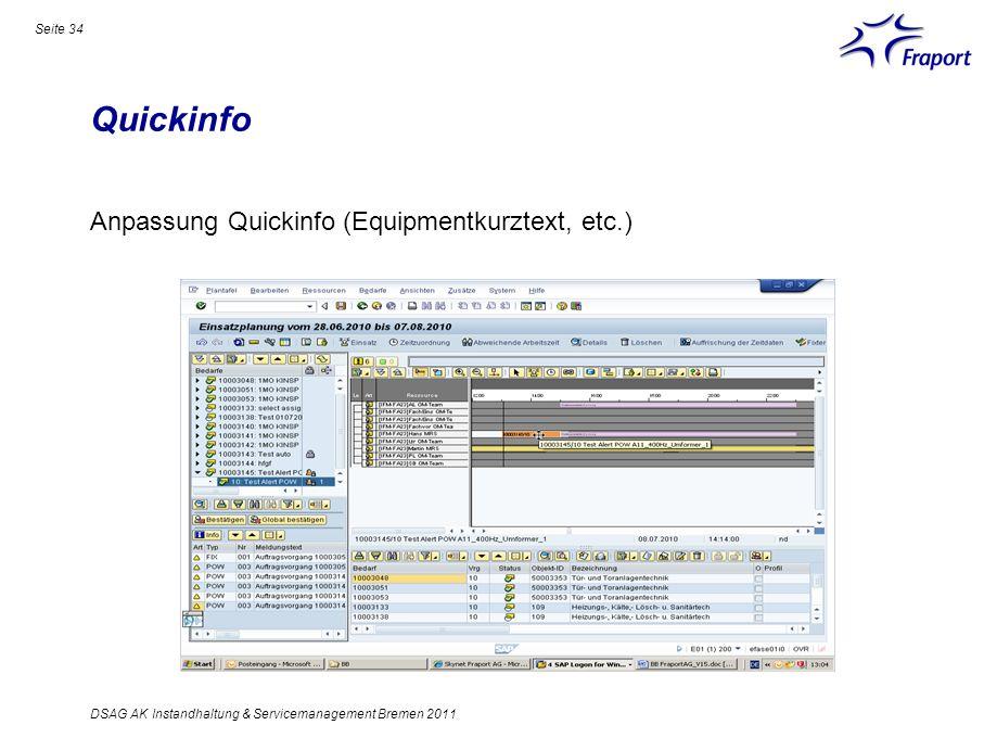 Quickinfo Seite 34 DSAG AK Instandhaltung & Servicemanagement Bremen 2011 Anpassung Quickinfo (Equipmentkurztext, etc.)