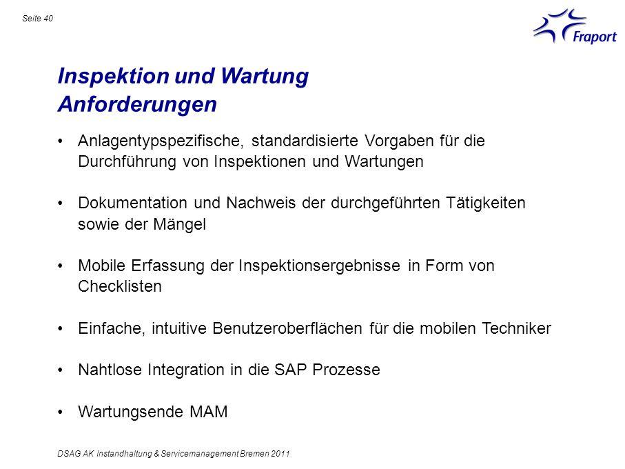 Inspektion und Wartung Anforderungen Seite 40 DSAG AK Instandhaltung & Servicemanagement Bremen 2011 Anlagentypspezifische, standardisierte Vorgaben f