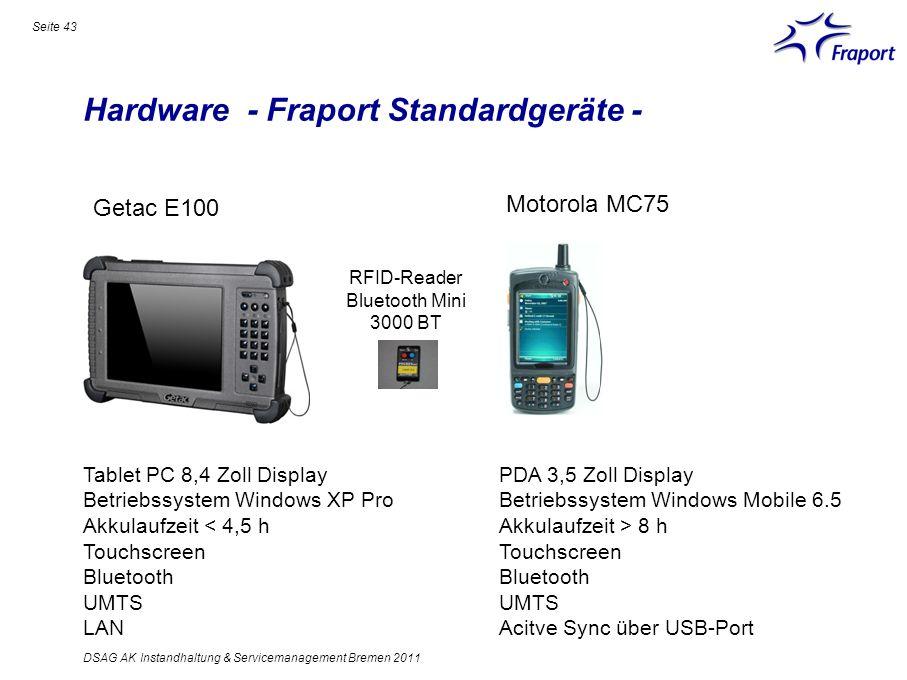 Hardware - Fraport Standardgeräte - Seite 43 DSAG AK Instandhaltung & Servicemanagement Bremen 2011 Getac E100 Motorola MC75 Tablet PC 8,4 Zoll Displa