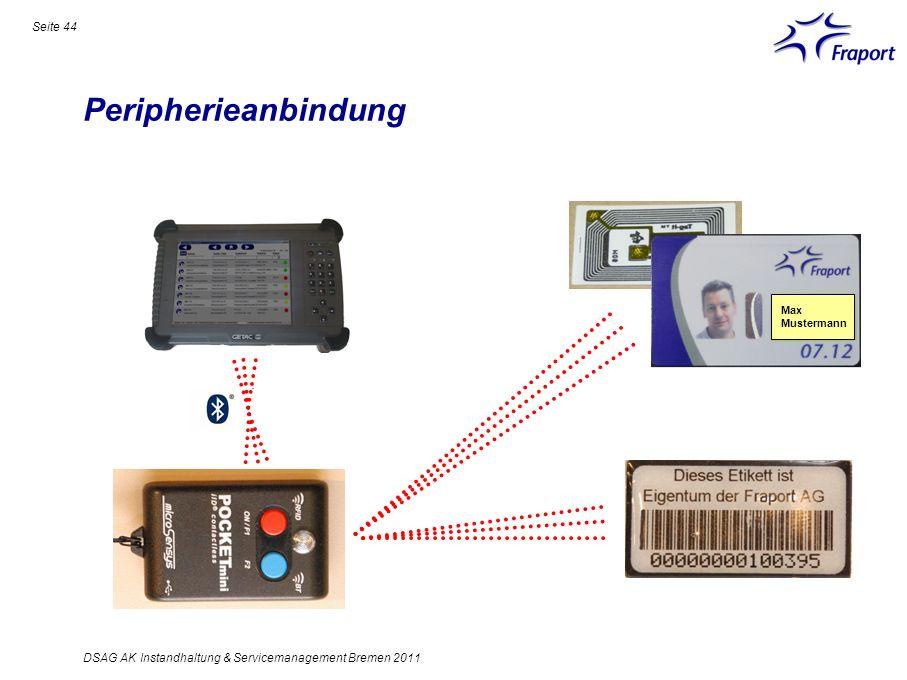 Peripherieanbindung Seite 44 DSAG AK Instandhaltung & Servicemanagement Bremen 2011 Max Mustermann