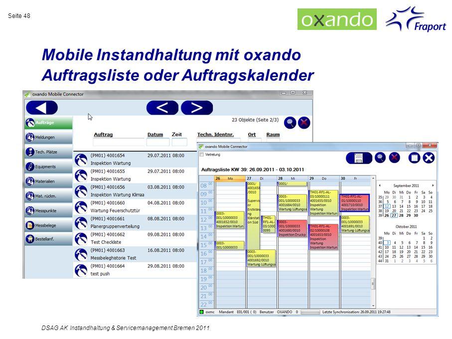 Mobile Instandhaltung mit oxando Auftragsliste oder Auftragskalender DSAG AK Instandhaltung & Servicemanagement Bremen 2011 Seite 48