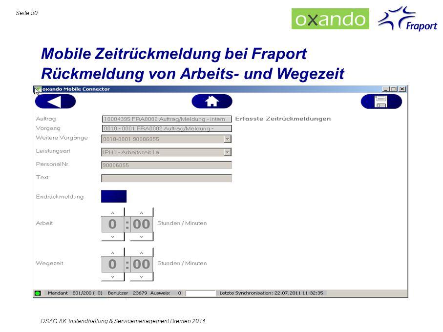 Mobile Zeitrückmeldung bei Fraport Rückmeldung von Arbeits- und Wegezeit Seite 50 DSAG AK Instandhaltung & Servicemanagement Bremen 2011