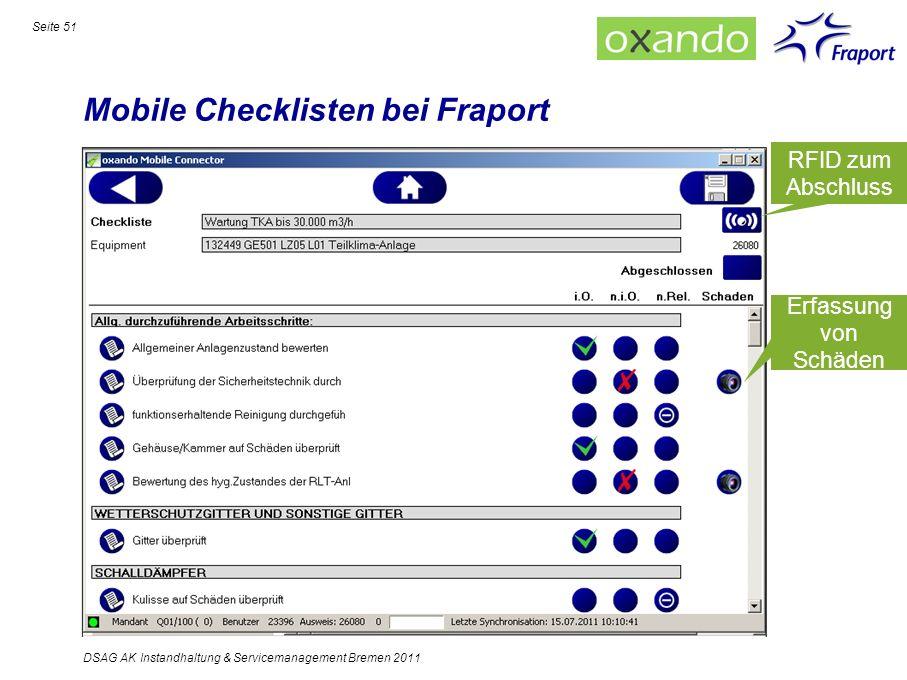 Mobile Checklisten bei Fraport Seite 51 DSAG AK Instandhaltung & Servicemanagement Bremen 2011 RFID zum Abschluss Erfassung von Schäden
