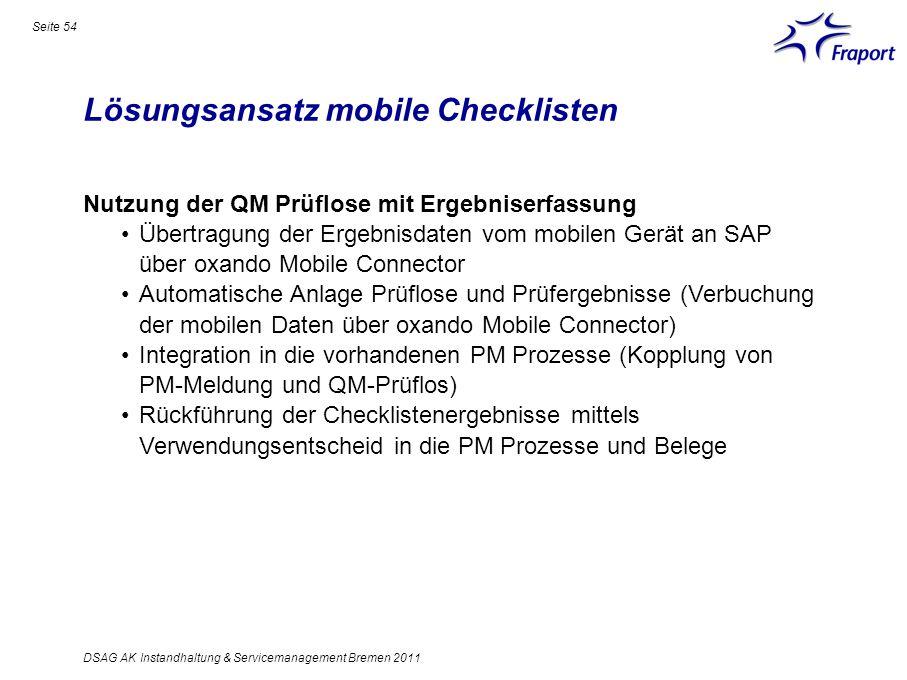 Lösungsansatz mobile Checklisten Seite 54 DSAG AK Instandhaltung & Servicemanagement Bremen 2011 Nutzung der QM Prüflose mit Ergebniserfassung Übertra