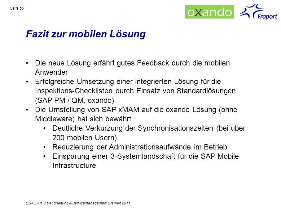 Fazit zur mobilen Lösung Seite 56 Die neue Lösung erfährt gutes Feedback durch die mobilen Anwender Erfolgreiche Umsetzung einer integrierten Lösung f