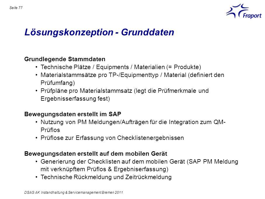 Lösungskonzeption - Grunddaten Seite 77 DSAG AK Instandhaltung & Servicemanagement Bremen 2011 Grundlegende Stammdaten Technische Plätze / Equipments