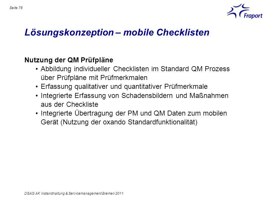 Lösungskonzeption – mobile Checklisten Seite 78 DSAG AK Instandhaltung & Servicemanagement Bremen 2011 Nutzung der QM Prüfpläne Abbildung individuelle