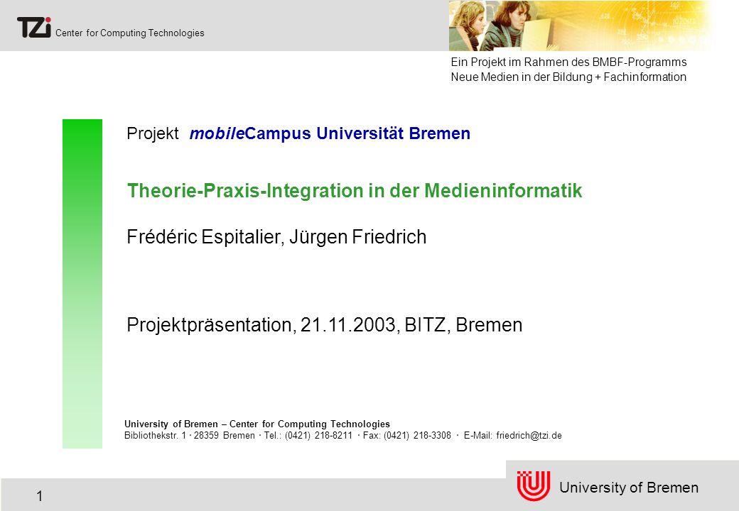 University of Bremen Center for Computing Technologies 12 Evaluation Qualitative Evaluation wegen kleiner Teilnehmerzahl (formativ und summativ) durch ZMML-Projektkoordination (Jens Bücking) Exemplarische Ergebnisse: Vorteile Notebook-Einsatz Nachteile Notebook-Einsatz