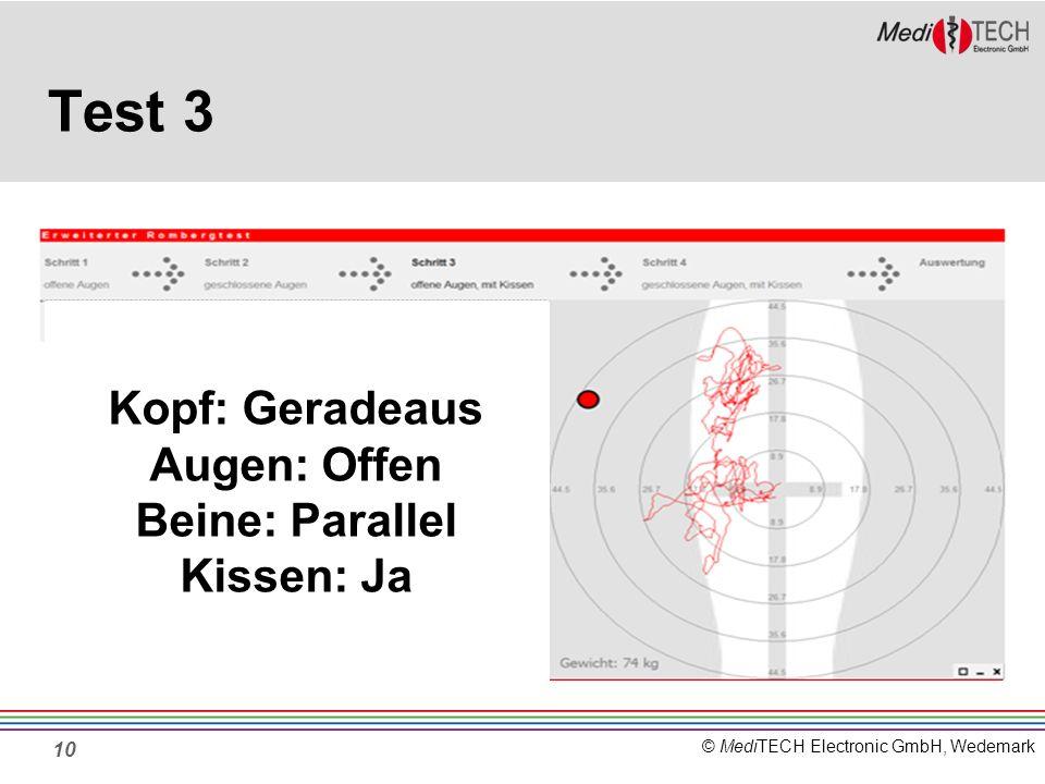 © MediTECH Electronic GmbH, Wedemark Test 3 10 Kopf: Geradeaus Augen: Offen Beine: Parallel Kissen: Ja
