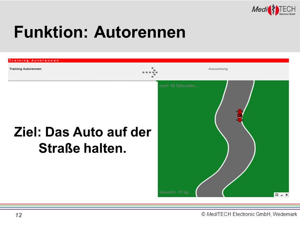 © MediTECH Electronic GmbH, Wedemark Funktion: Autorennen 12 Ziel: Das Auto auf der Straße halten.