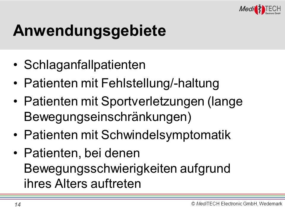 © MediTECH Electronic GmbH, Wedemark Anwendungsgebiete Schlaganfallpatienten Patienten mit Fehlstellung/-haltung Patienten mit Sportverletzungen (lang