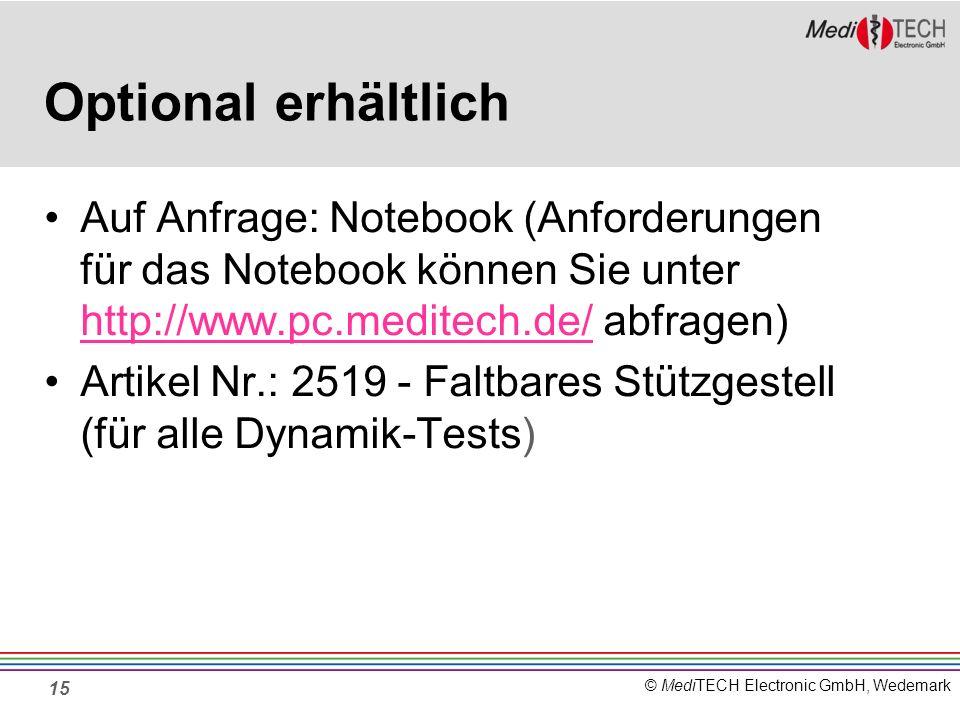 © MediTECH Electronic GmbH, Wedemark Optional erhältlich Auf Anfrage: Notebook (Anforderungen für das Notebook können Sie unter http://www.pc.meditech