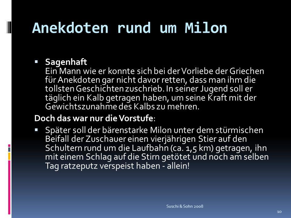 Anekdoten rund um Milon Sagenhaft Ein Mann wie er konnte sich bei der Vorliebe der Griechen für Anekdoten gar nicht davor retten, dass man ihm die tol