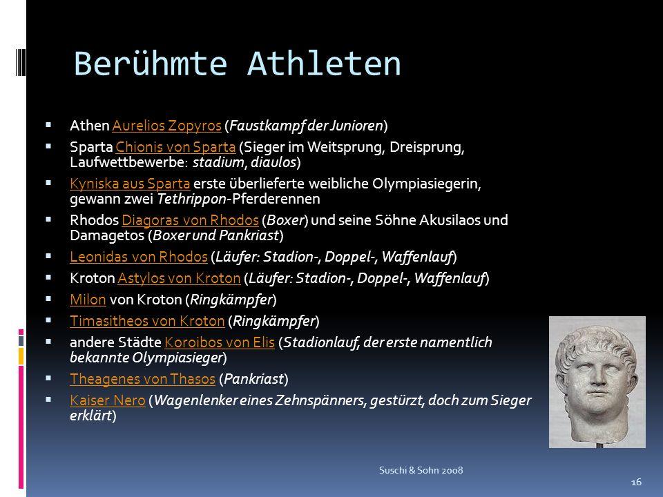 Berühmte Athleten Athen Aurelios Zopyros (Faustkampf der Junioren)Aurelios Zopyros Sparta Chionis von Sparta (Sieger im Weitsprung, Dreisprung, Laufwe