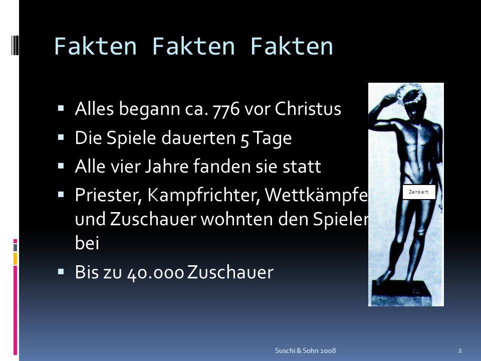 Fakten Fakten Fakten Alles begann ca. 776 vor Christus Die Spiele dauerten 5 Tage Alle vier Jahre fanden sie statt Priester, Kampfrichter, Wettkämpfer