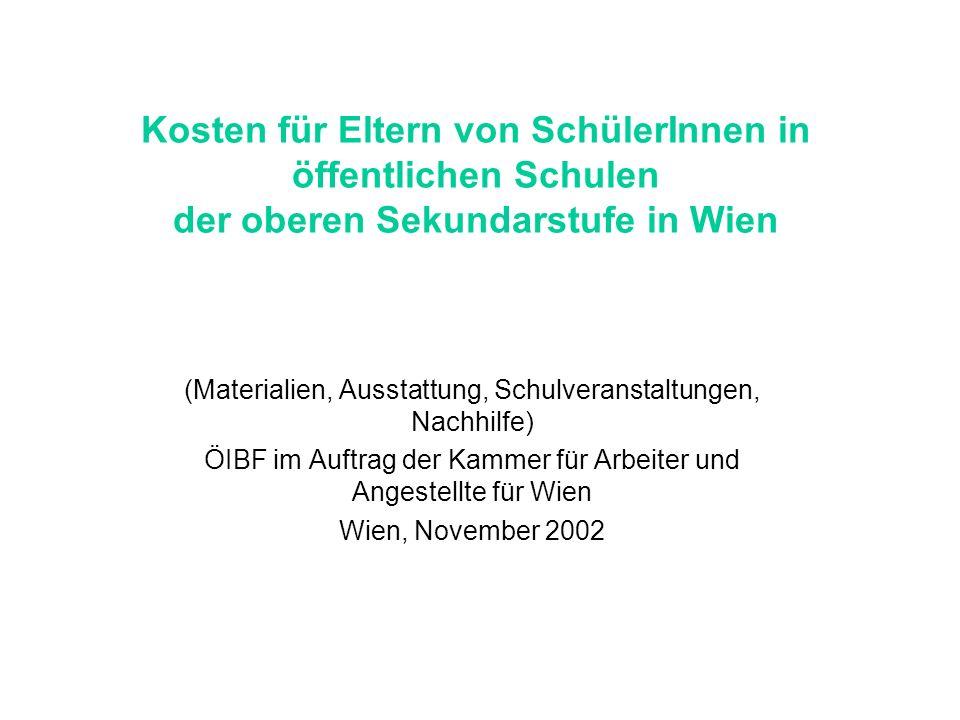 Kosten für Eltern von SchülerInnen in öffentlichen Schulen der oberen Sekundarstufe in Wien (Materialien, Ausstattung, Schulveranstaltungen, Nachhilfe