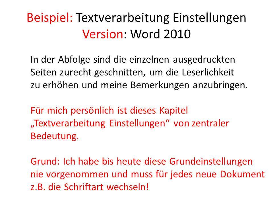 Beispiel: Textverarbeitung Einstellungen Version: Word 2010 In der Abfolge sind die einzelnen ausgedruckten Seiten zurecht geschnitten, um die Leserli