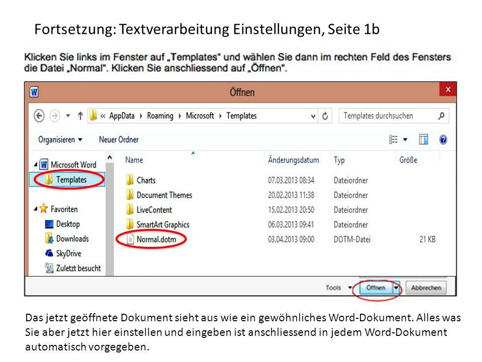 Fortsetzung: Textverarbeitung Einstellungen, Seite 1b Das jetzt geöffnete Dokument sieht aus wie ein gewöhnliches Word-Dokument. Alles was Sie aber je
