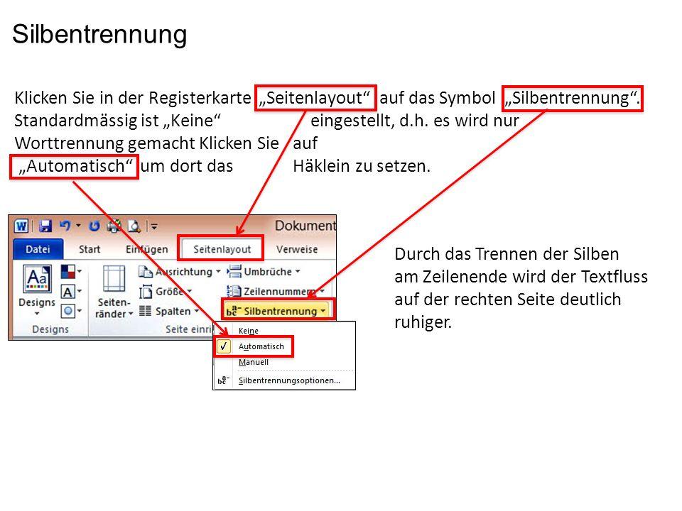 Klicken Sie in der Registerkarte Seitenlayout auf das Symbol Silbentrennung. Standardmässig ist Keine eingestellt, d.h. es wird nur Worttrennung gemac